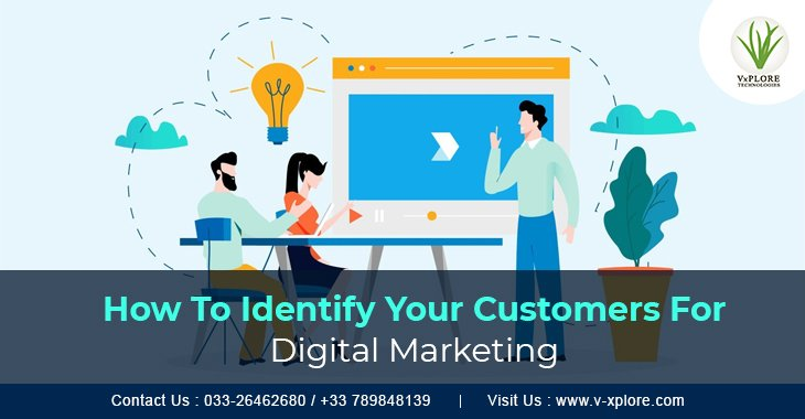 How To Identify Your Customers For Digital Marketing